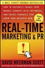 Real-Time Marketing and PR: How to Instantly Engage Your Market, Connect with C