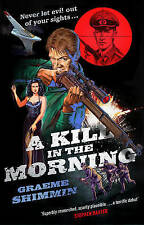 A Kill in the Morning, Good Condition Book, Shimmin, Graeme, ISBN 9780857502575