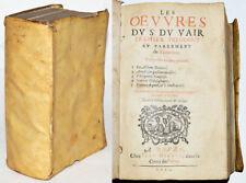 LES OEUVRES DU Sr DU VAIR COMPRISES EN CINQ PARTIES édition revue corrigée 1612