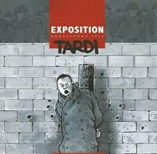 J. Tardi Catalogue de l'exposition Draguignan 2016 - 300 ex signés