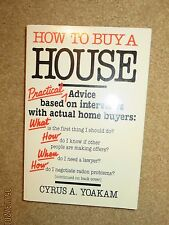 How to Buy a House by Cyrus A. Yoakam