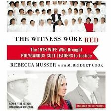 The Witness Wore Red  19th Wife Who Brought Polygamous Cult Leaders to Justice