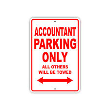 Accountant Parking Only Gift Decor Novelty Garage Aluminum Sign