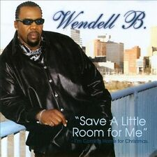 Wendell B-Save a Little Room for Me I`m Coming Home for Christmas- New CD