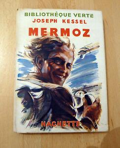 Mermoz - Joseph kessel - bibliothèque verte - 1950 - 1ere édition