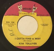 KIM TOLLIVER I Gotta Find A Way/I'll Try To Do Better 45 Rojac