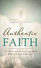 Authentic Faith:  101 Keys to Experiencing Real Relationship with God (VALUE