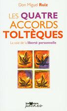 Les Quatre Acords Toltèques - La Voie de La Liberté Personnelle
