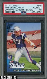 2010 Topps Black Rob Gronkowski Cutting To Right Patriots RC Rookie 31/55 PSA 10