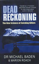 Dead Reckoning: The New Science of Catching Killers, Marion Roach,Dr Michael Bad