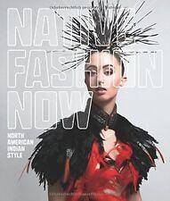 Native Fashion Now,Karen Kramer, Jay Calderín, Madeleine M. Kropa, Jessica R. Me