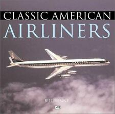 Classic American Airliners, Bill Yenne, 0760309132, Book, Good