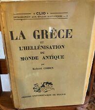 Cohen robert: La Grèce et l'hellénisation du monde antique - 1948 PUF 3eme ed.