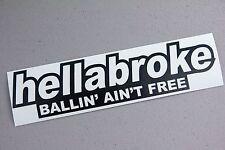 hellabroke V2 Sticker Decal Vinyl JDM Euro Drift Lowered illest Fatlace ballin
