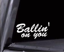2x Ballin' on You Stickers Vinyl Decals - For Car windows, trucks, boards, etc.