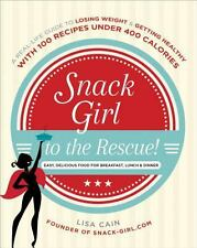 Snack Girl to the Rescue!: A Real-Life Guide to Losing Weight and Gett-ExLibrary