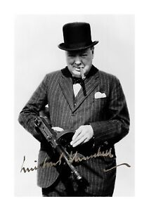 Sir Winston Churchill with Tommy Gun 2 A4 signed poster choice of frame