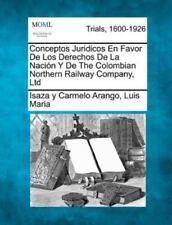 Conceptos Juridicos En Favor de Los Derechos de La Naci N y de the Colombian Nor