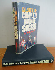 Kyle Rote, Jr.'s Complete Book of Soccer with Basil Kane, 1978 1st Ptg in DJ