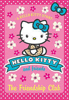 The Friendship Club (Hello Kitty and Friends, Book 1), Misra, Michelle,Chapman,