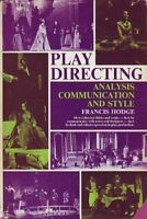 Play Directing: Analysis Communication and Style by Francis Hodge