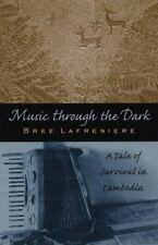Music Through the Dark: A Tale of Survival in Cambodia (Intersections-ExLibrary