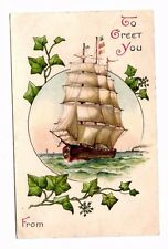 1900's Sailboat Greetings Postcard - To Greet You