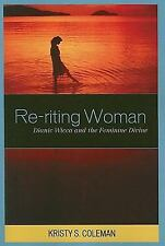 Pagan Studies Ser.: Re-riting Woman : Dianic Wicca and the Feminine Divine 5...
