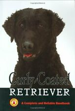 Curly-Coated Retrievers: A Complete and Reliable Handbook (Complete Handbook)…