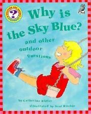 Why Is the Sky Blue?: And Other Outdoor Questions (Questions and Answe-ExLibrary