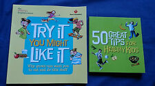 TRY IT YOU MIGHT LIKE IT + 50 GREAT TIPS FOR HEALTHY KIDS Angela Rossmanith