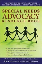 Special Needs Advocacy Resource Book: What You Can Do Now to Advocate for Your E