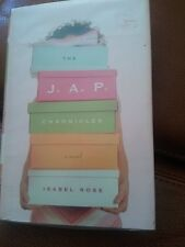 FIRST EDITION The J. A. P. Chronicles : A Novel by Isabel Rose (2005, Hardcover)
