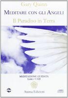 Meditare Con Gli Angeli Il Paradiso In Terra Gary Quinn Meditazione Libro + CD N