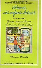 FORMER DES ENFANTS LECTEURS Cycle GS/CP/CE1, par Josette Jolibert, HACHETTE