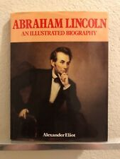 Abraham Lincoln: An Illustrated Biography by Alexander Eliot (1985)