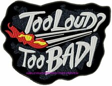 TOO LOUD, TOO BAD....  LARGE BIKER PATCH 270 x 210mm