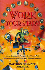 Work Your Stars!: Using Astrology to Navigate Your Career Path, Shine-ExLibrary