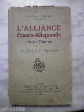 L'alliance Franco Allemand ou la guerre par Général Palt 1914