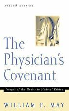 The Physician's Covenant: Images of the Healer in Medical Ethics-ExLibrary