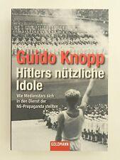 Guido Knopp Hitlers nützliche Idole Medienstars NS Propaganda Goldmann Verlag