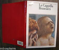 La Cappella Brancacci Guide artistiche electa 1991 vendo libro guida illustrata