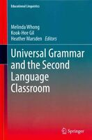 Universal Grammar and the Second Language Classroom by Springer (Hardback, 2013)