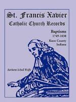 St. Francis Xavier Catholic Church Records: Baptisms, 1749-1838, Knox County, In
