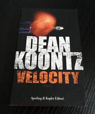 Velocity - Dean Koontz - Prima Edizione Narrativa Sperling & Kupfer -