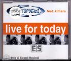 CDS/CDM TI.PI.CAL. Feat KIMARA - LIVE FOR TODAY **NUOVO NON SIGILLATO**