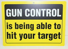 "Novelty Gun Control Sign, Property Warning Sign, Durable Polypropylene 12x8.5"""