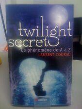 Twilight secret : Le phénomène de A à Z - Laurent Courau