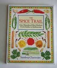 The Spice Trail: One Hundred Hot Dishes from India to Indonesia 1995 PB