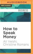 How to Speak Money by Ali Velshi and Christine Romans (2016, MP3 CD, Unabridged)